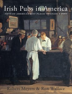 Irish Pubs in America is Robert Meyers and Ron Wallace's look at a selection of Irish pubs in the United States. (Cover art courtesy of Deeds Publishing.)